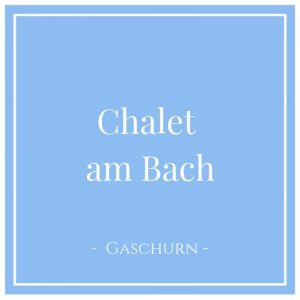 Chalet am Bach, Gaschurn, Montafon, Österreich