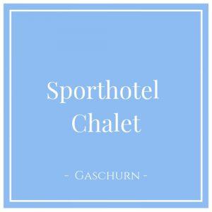Sporthotel Chalet, Gaschurn, Montafon, Österreich