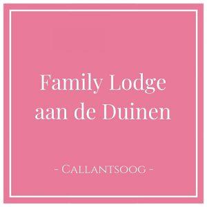 Family Lodge aan de Duinen, Callantsoog, Holland
