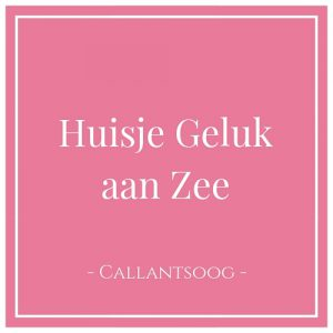 Huisje Geluk aan Zee, Callantsoog, Holland