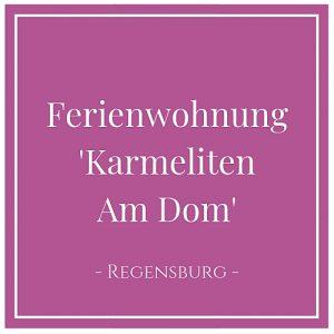 Ferienwohnung Karmeliten Am Dom, Regensburg, Deutschland