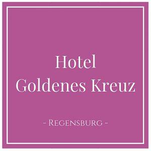 Hotel Goldenes Kreuz, Regensburg, Deutschland