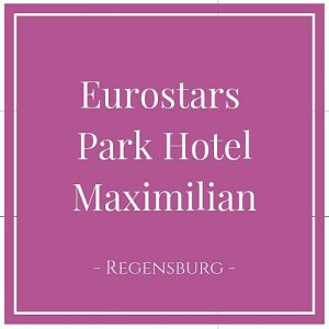 Eurostars Park Hotel Maximilian, Regensburg, Deutschland