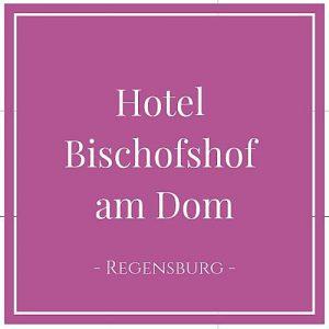 Hotel Bischofshof am Dom, Regensburg, Deutschland