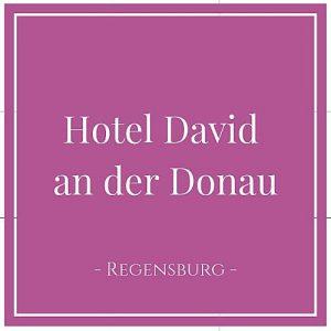 Hotel David an der Donau, Regensburg, Deutschland