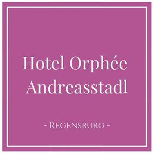 Hotel Orphée Andreasstadl, Regensburg, Deutschland