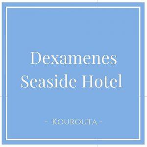 Dexamenes Seaside Hotel, Kourouta, Peloponnes, Griechenland auf Charming Family Escapes