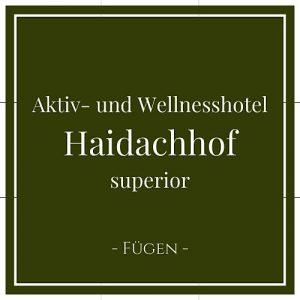 Aktiv- und Wellnesshotel Haidachhof superior, Fügen, Zillertal, Österreich auf Charming Family Escapes