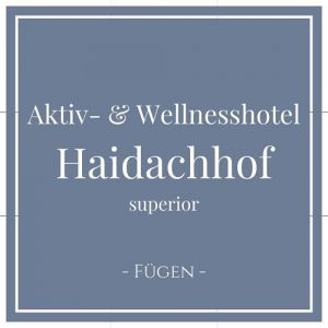 Aktiv- und Wellnesshotel Haidachhof superior, Fügen, Zillertal auf Charming Family Escapes