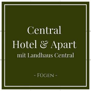 Central Hotel und Apart mit Landhaus Central, Fügen, Zillertal, Österreich auf Charming Family Escapes