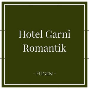 Hotel Garni Romantik, Fügen, Zillertal, Österreich auf Charming Family Escapes