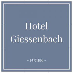 Hotel Giessenbach, Fügen, Zillertal auf Charming Family Escapes