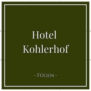 Hotel Kohlerhof, Fügen, Zillertal, Österreich auf Charming Family Escapes