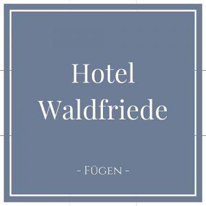 Hotel Waldfriede, Fügen, Zillertal auf Charming Family Escapes