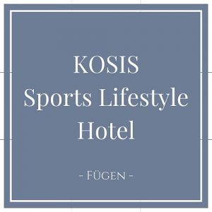KOSIS Sports Lifesyle Hotel, Fügen, Zillertal auf Charming Family Escapes