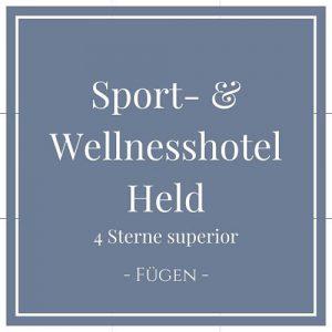 Sport- und Wellnesshotel Held 4 Sterne superior, Fügen, Zillertal auf Charming Family Escapes