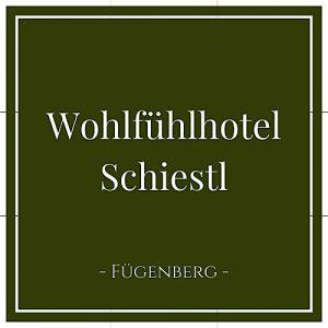 Wohlfühlhotel Schiestl, Fügen, Zillertal, Österreich auf Charming Family Escapes
