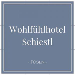 Wohlfühlhotel Schiestl, Fügen, Zillertal auf Charming Family Escapes