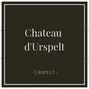 Chateau d'Urspelt, Urspelt, Luxemburg, auf Charming Family Escapes