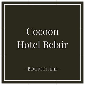 Cocoon Hotel Belair, Bourscheid, Luxemburg, auf Charming Family Escapes