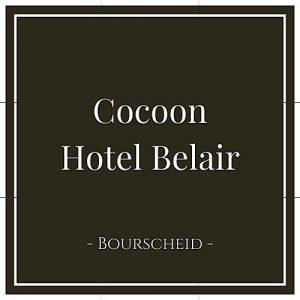 Cocoon Hotel Belair, Bourscheid, Luxemburg, auf Charming Family Escapes