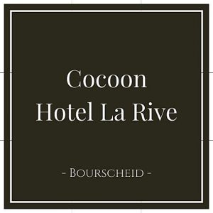 Cocoon Hotel La Rive, Bourscheid, Luxemburg, auf Charming Family Escapes