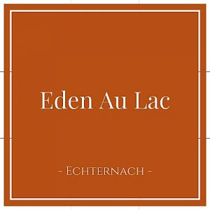 Eden Au Lac, Echternach, Luxemburg, auf Charming Family Escapes