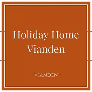 Holiday Home Vianden, Vianden, Luxemburg, auf Charming Family Escapes