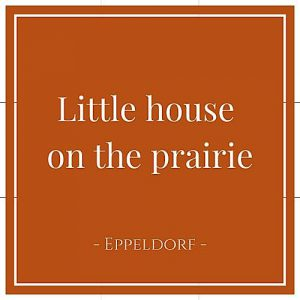 Little house on the prairie, Eppeldorf, Luxemburg, auf Charming Family Escapes