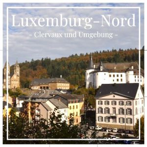 Luxemburg Nord, Clervaux und Umgebung auf Charming Family Escapes.jpg