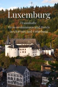 Luxemburg, Traumhafte Ferienwohnungen und Hotels in Clervaux und Umgebung auf Charming Family Escapes