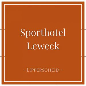Sporthotel Leweck, Lipperscheid, Luxemburg, auf Charming Family Escapes
