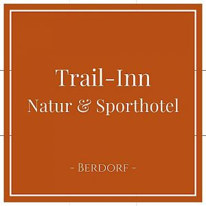 Trail-Inn Natur und Sporthotel, Berdorf, Luxemburg, auf Charming Family Escapes
