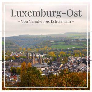 Luxemburg-Ost , von Vianden bis Echternach, Charming Family Escapes