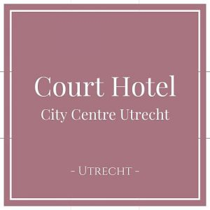 Court Hotel City Centre Utrecht, Utrecht, Holland, auf Charming Family Escapes