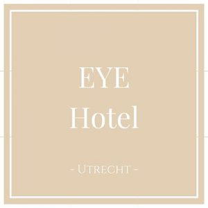 EYE Hotel, Utrecht, Holland, auf Charming Family Escapes