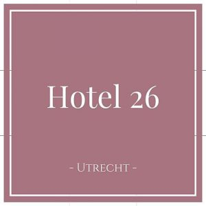 Hotel 26, Utrecht, Holland, auf Charming Family Escapes