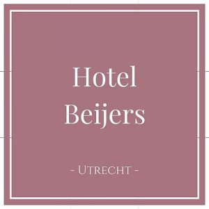 Hotel Beijers, Utrecht, Holland, auf Charming Family Escapes