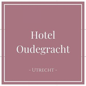 Hotel Oudegracht, Utrecht, Holland, auf Charming Family Escapes