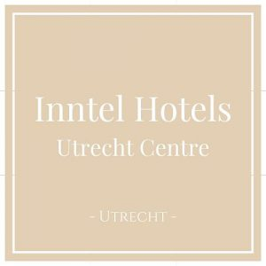 Inntel Hotels Utrecht Centre, Utrecht, Holland, auf Charming Family Escapes