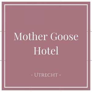 Mother Goose Hotel, Utrecht, Holland, auf Charming Family Escapes