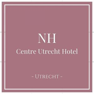 NH Centre Utrecht, Utrecht, Holland, auf Charming Family Escapes