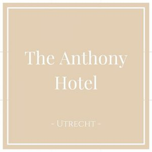 The Anthony Hotel, Utrecht, Holland, auf Charming Family Escapes