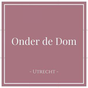 Onder de Dom, Utrecht, Niederlande