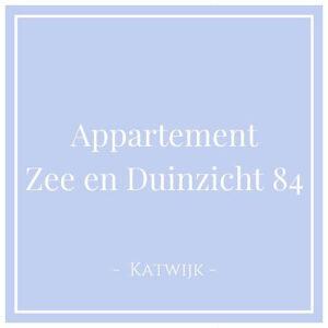 Appartement Zee en Duinzicht 84 in Katwijk aan Zee, Charming Family Escapes
