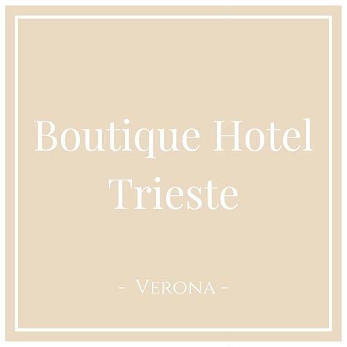 Boutique Hotel Trieste, Verona, auf Charming Family Escapes