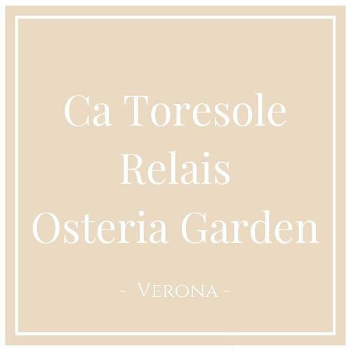 Ca Toresole Relais Osteria Garden, Verona, auf Charming Family Escapes