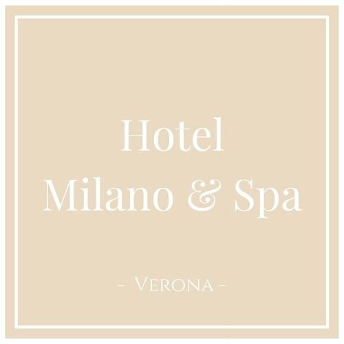 Hotel Milano & Spa, Verona, auf Charming Family Escapes