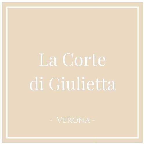 La Corte di Giulietta, Verona, auf Charming Family Escapes