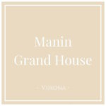 Manin Grand House, Verona, on Charming Family Escapes